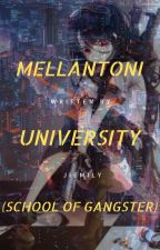 Mellantoni University (The School of Gangsters) On-Going by jiemily