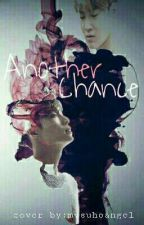 Another Chance by mysuhoangel