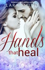 HANDS THAT HEAL by larasmithe
