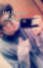 Hi5 Studios Imagines by danielxx_