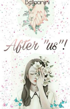 """After """"Us"""" by BellaAnjni"""