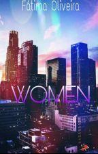 Women  (EM REVISÃO) by Faath_23