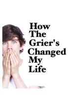 How the Grier's Changed My Life by yaychristi2n