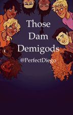 Those Dam Demigods by perfectdiego