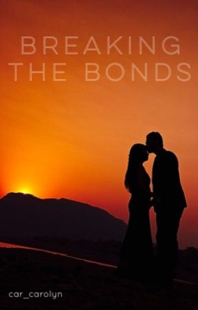 Breaking the Bonds  by car_carolyn