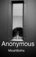 Anonymous  by micahbotha