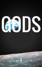 Gods: Chapter 1 by _justharold