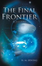 The Final Frontier SAMPLE CHAPTERS & Reviews by 50shadesofblues