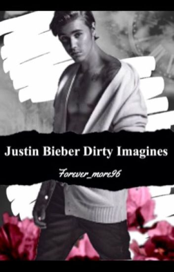 Justin Bieber Dirty Imagines