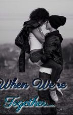When We're Together (BWWM) by Wondering_Past_Hate