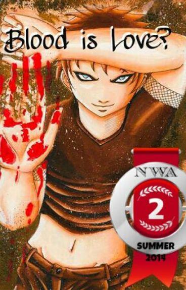 Blood Is Love? (Gaara love story)