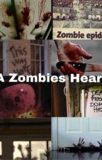 A Zombies Heart(Z Nation 10k Fan Fic/Book 4) by SMILEYGYRL1234