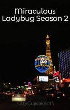 Miraculous Ladybug Season 2 Episodes  Complete  by KittyCupcakes15