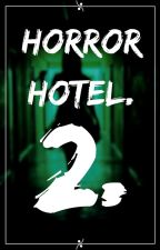 HORROR HOTEL 2 by Mathijn