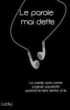 Le Parole Mai Dette by QueenHeart20146