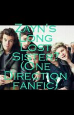 Zayn's Long Lost Sister?  (One Direction fanfic) by Mystic_Mcr