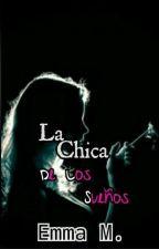 La Chica De Los Sueños by Emma_Sol_Lily