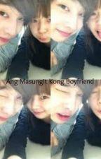 Ang Masungit Kong Boyfriend by LostGuurL