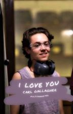 i love you » carl gallagher by multifanwriter
