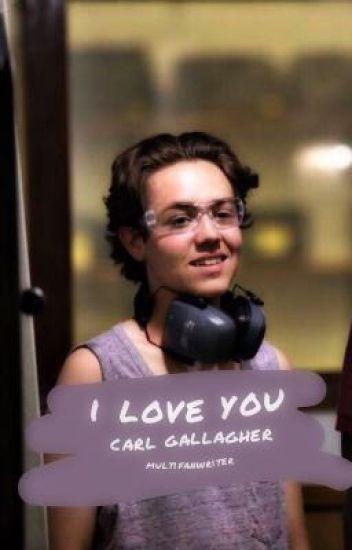 i love you » carl gallagher
