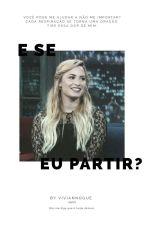 E SE EU PARTIR?  (REVISÃOOOOOOO) by VNogue