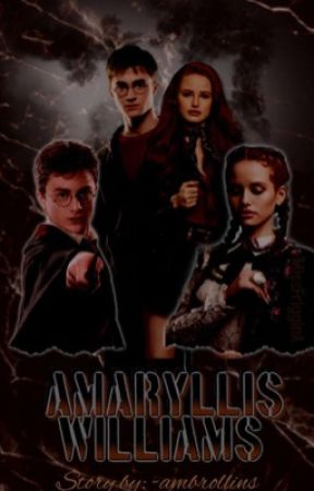 Amaryllis Williams | A Harry Potter Fanfiction (Book 1) by -ambrollins
