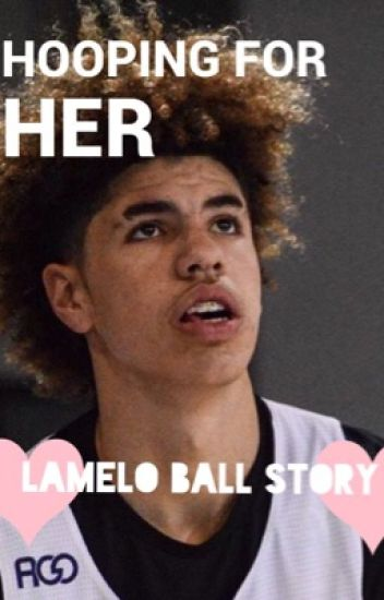 Hooping for Her (LaMelo Ball story)