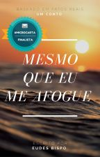 Mesmo Que Eu Me Afogue. by Eudesbispo