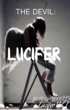 Lucifer (Completed Short Story) by PoeticJustice215