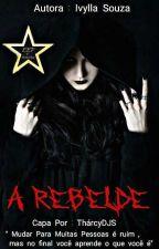 A Rebelde - 1° TEMPORADA (Concluído) by IvyhSouza