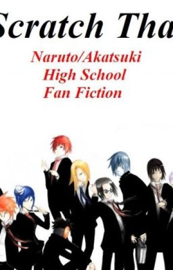 Scratch That (Naruto/Akatsuki High School Fan Fiction)