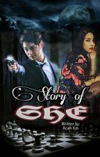 Story of SHE by AciehKm