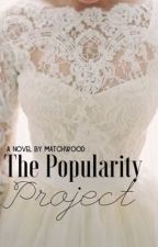 The Popularity Project by matchwood