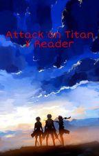 Attack On Titan x Reader Scenarios by wingeyelinerwriter