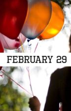 February 29 by weirdowriterr