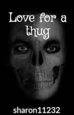 Love for a thug by shaluxe