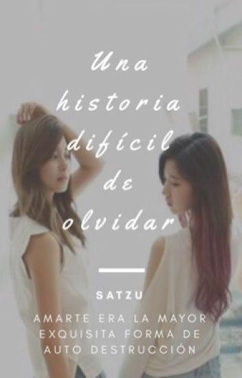 Una historia difícil de olvidar   SaTzu  