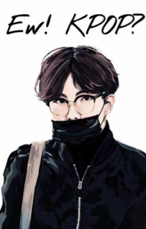 Ew! Kpop? (Hoseok) by hobisserenity
