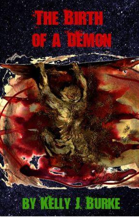 The Birth of a Demon: A Dark Fantasy Tribulation by KellyJBurke