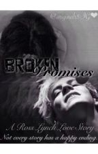 Broken Promises {Ross Lynch} by swordfizzle