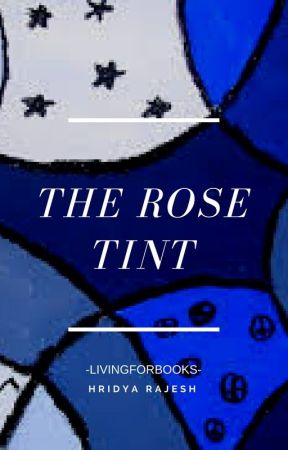 The Rose Tint by LivingForBooks