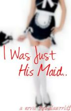 I Was his Maid (Justin bieber story) by lifethroughthepen