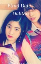 Blind Date | DahMo by Wolflover111344