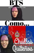 BTS Como...¡Chullas Quiteños! by Your_Wonderful_Lies
