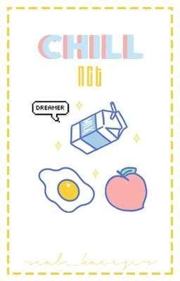 Đọc truyện [✓] [NCT] [Shot] CHILL