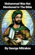 Muhammad Was NOT Mentioned In The Bible by TruthMatters777