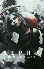 أَلـْفَـا/ALPHA   by Miss__Yo