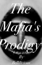 The Mafia's Prodigy by Bellilicious