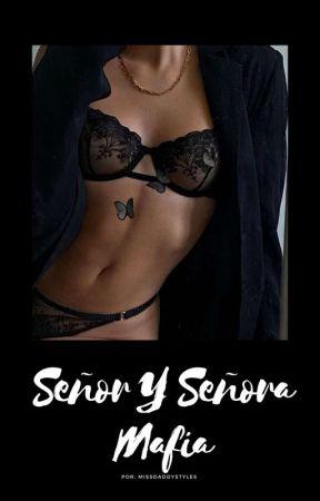•Señor Y Señora Mafia• Book #3 by MrsDolan08