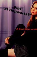 Finx at Hogwarts?! (A Draco Malfoy Love Story) by Carol_ofthe_wind